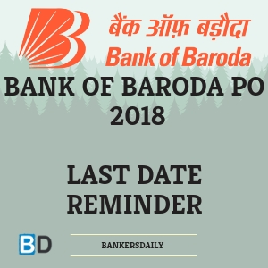 Bank of Baroda - PO - 2018 - Manipal PGDBF - Last Date Reminder - Bankersdaily
