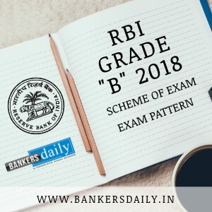 RBI GRADE B 2018 - EXAM PATTERN & SCHEME OF EXAMINATION