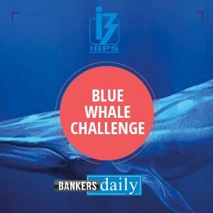 BLUE WHALE CHALLENGE QUESTIONS - Bankersdaily
