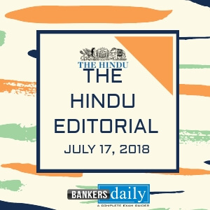 THE HINDU EDITORIAL_JULY 17, 2018