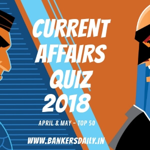 TOP 50 Current Affairs Quiz _ APRIL & MAY