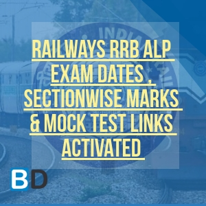 RRB ALP Exam Dates , SECTIONWISE MARKS & MOCK TEST LINKS ACTIVATED