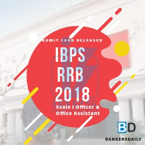 IBPS RRB 2018 - Scale I Officer & Office Assistant Prelims Admit Card