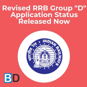 "Revised Application Status - RRB Group ""D"" 2018 Recruitment Exam"