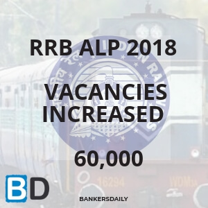 RRB ALP 2018 - Vacancies Increased - 60000 - Bankersdaily