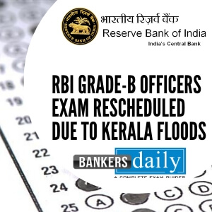 RBI-Grade-B-Officers-Exam-Rescheduled-Due-to-Kerala-Floods-1