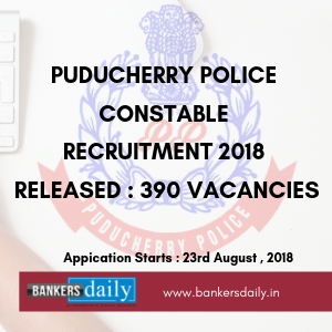 Puducherry Police Constable Recruitment 2018 - Bankersdaily