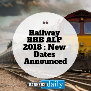 Railway-RRB-ALP-2018-_-New-Dates-Announced- Bankersdaily