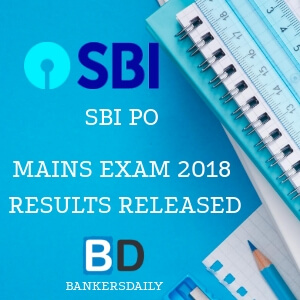 SBI PO Mains Exam 2018 - Bankersdaily