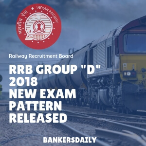 "RRB Group ""D"" 2018 : New Exam Pattern Released - Bankersdaily"