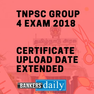 TNPSC Group 4 - Certificate Upload Date Extended