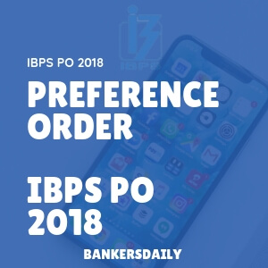 Preference Order of IBPS PO 2018