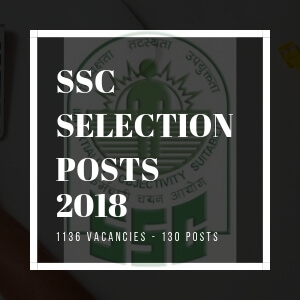 SSC-SELECTION-POSTS-2018- Notification Released