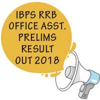 IBPS RRB Office Assistants (Multipurpose) 2018 Prelims Result Released