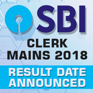 SBI CLERK 2018 Mains Dates Announced - Bankersdaily