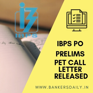 IBPS-PO-PRELIMS-PET-CALL-LETTER-RELEASED-1- Bankersdaily