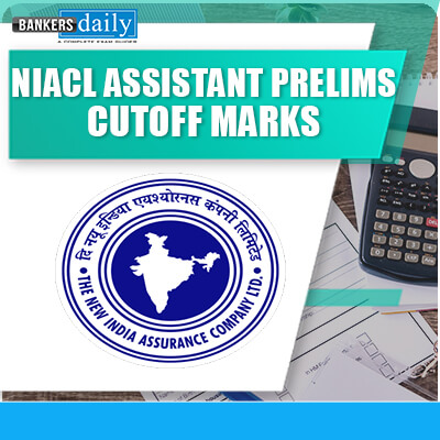 NIACL Assistant Prelims Exam 2018 - Cutoff Marks & score Card