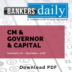 LIST OF CURRENT CHIEF MINISTERS GOVERNORS & CAPITAL UPDATED TILL September 2018-STATIC GK - Bankersdaily