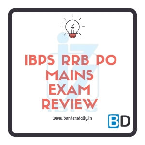 IBPS RRB PO Mains Exam 2018 - Review , Analysis & Questions asked in the Exam - Bankersdaily