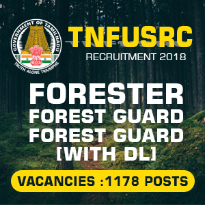 TNFUSRC Forester, Forest Guard Recruitment Notification 2018 – 1178 Vacancies
