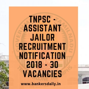 TNPSC - Assistant Jailor Recruitment Notification 2018 - 30 Vacancies