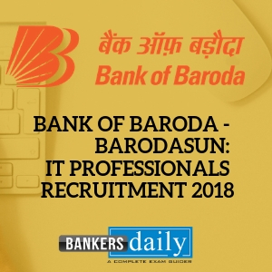 Bank of Baroda - IT Professionals - Recruitment - 2018 - 20 Vacancies - Bankersdaily