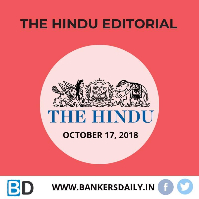 THE HINDU EDITORIAL : OCTOBER 17, 2018