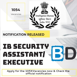 IB Security Assistant/ Executive Recruitment Notification 2018: 1054 Vacancies - Bankersdaily