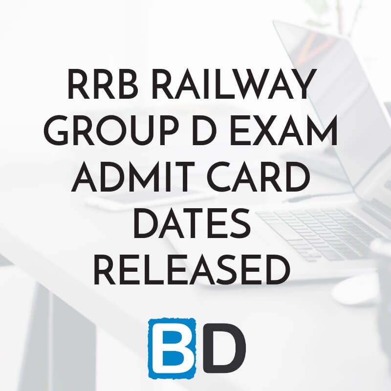 RRB RAILWAY GROUP D EXAM ADMIT CARD DATES RELEASED - Bankersdaily