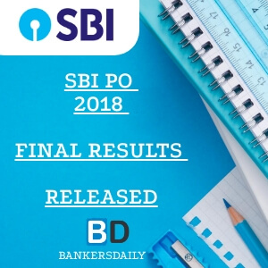 SBI PO 2018 Final Results Released : GD & Interview Results - Check Now - Bankersdaily