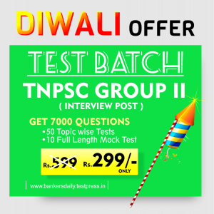 Bankersdaily - TNPSC Group II Prelims 2018 - Mock test Series - Diwali Offer