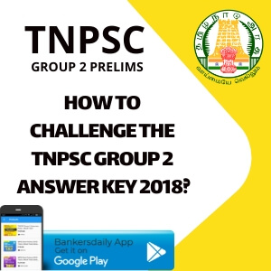 How to Challenge the TNPSC Group 2 Answer Key 2018?