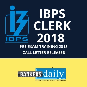 IBPS Clerk-VIII - 2018 - Pre Exam Training Call Letter Released - Bankersdaily
