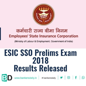 ESIC Social Security Officer (SSO) Prelims 2018 Results Released - Bankersdaily