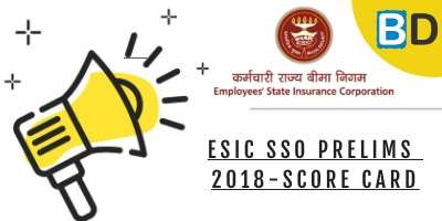 ESIC SSO Prelims Score Card 2018 Released - Bankersdaily