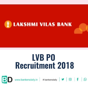 Lakshmi Vilas Bank (LVB) PO Notification 2018 Released : Apply Now