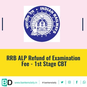 RRB ALP Refund of Examination Fee: 1st Stage CBT