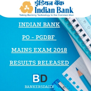 INDIAN BANK PO PGDBF 2018 - Mains Results Released