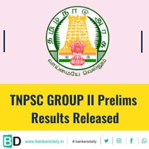 TNPSC CCSE Group II – Prelims Exam 2018: Results Released