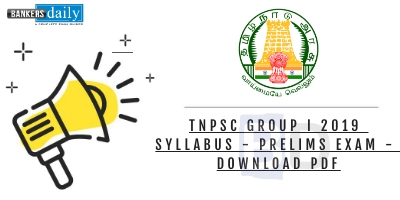 TNPSC Group I 2019 Syllabus - Prelims Exam - Download PDF