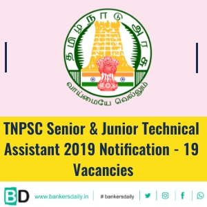 TNPSC Senior & Junior Technical Assistant 2019 Notification - 19 Vacancies