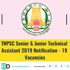 TNPSC Senior & Junior Technical Assistant 2019 Notification - 19 Vacancies