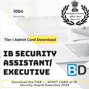 IB Security Assistant 2018 – Tier I Admit Card Released