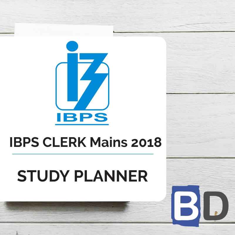 CRACK IBPS CLERK Mains 2018 - 10 Days Study Planner