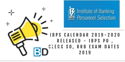 IBPS Calendar 2019-2020 Released - IBPS PO , CLERK SO, RRB Exam Dates 2019