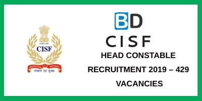 CISF Head Constable Recruitment 2019 – 429 Vacancies - Bankersdaily