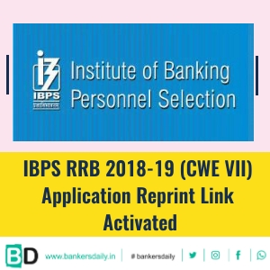 IBPS RRB 2018-19 (CWE VII) Application Reprint Link Activated - Bankersdaily