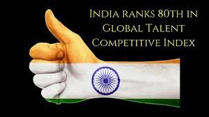 India ranks 80th on Global Talent Competitive Index 2019 - Bankersdaily