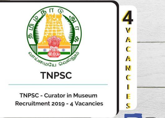 TNPSC - Curator in Museum Recruitment 2019 - 4 Vacancies - Bankersdaily