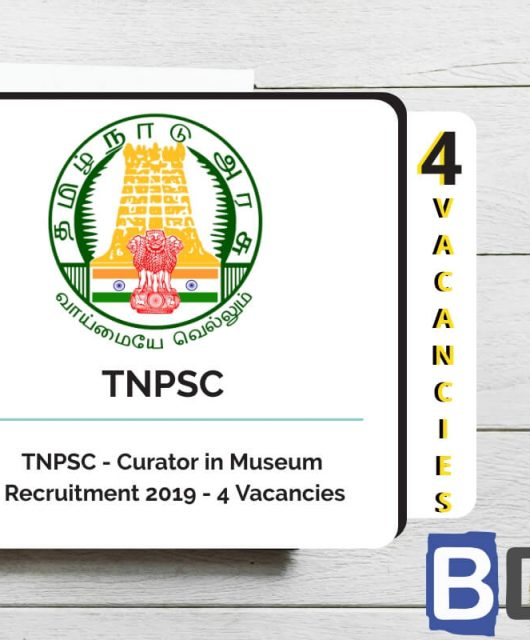 TNPSC - Curator in Museum Recruitment 2019 - 4 Vacancies - Bankersdaily
